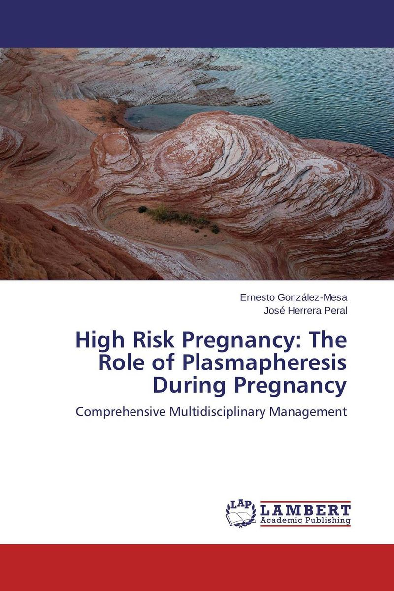 High Risk Pregnancy: The Role of Plasmapheresis During Pregnancy j rotstein rothstein rheumatology immunosuppression systemic lupus erythematosus – annual review