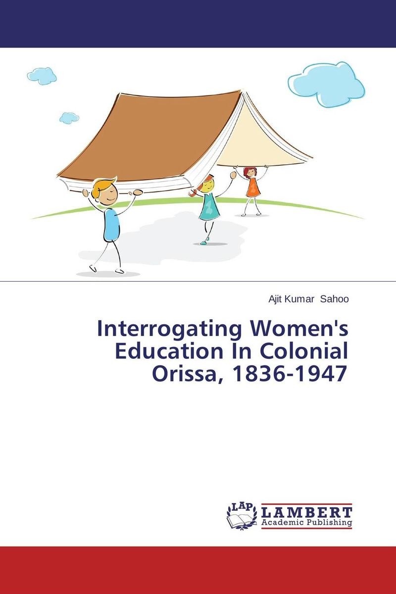 Interrogating Women's Education In Colonial Orissa, 1836-1947 new england textiles in the nineteenth century – profits