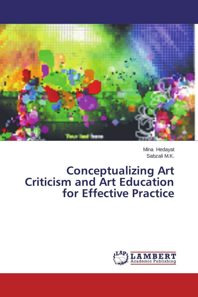 Conceptualizing Art Criticism and Art Education for Effective Practice paul wood western art and the wider world