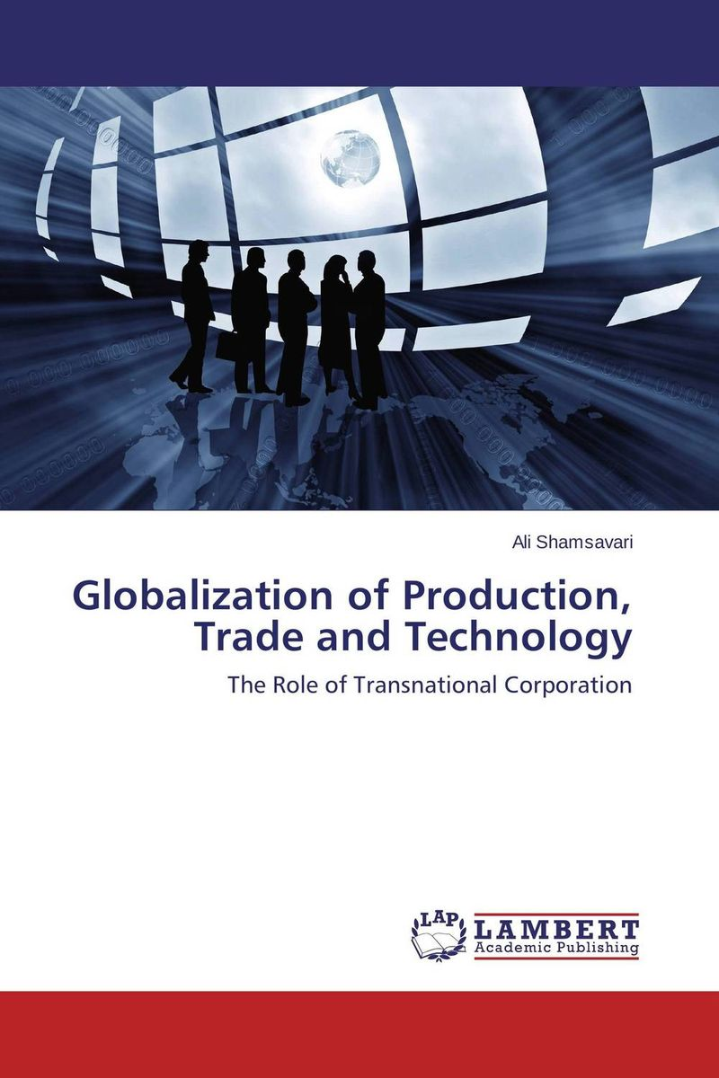 Globalization of Production, Trade and Technology global and transnational business strategy and management page 2
