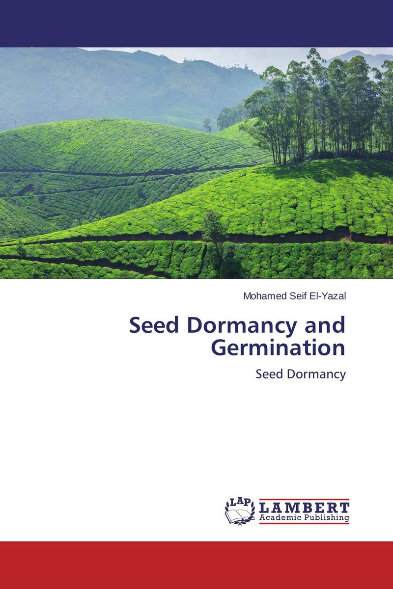 Seed Dormancy and Germination seed dormancy and germination