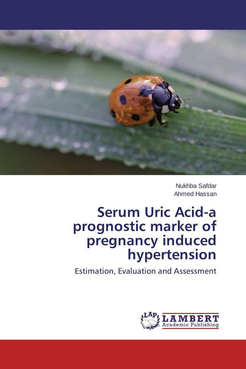 Serum Uric Acid-a prognostic marker of pregnancy induced hypertension almea h a serum