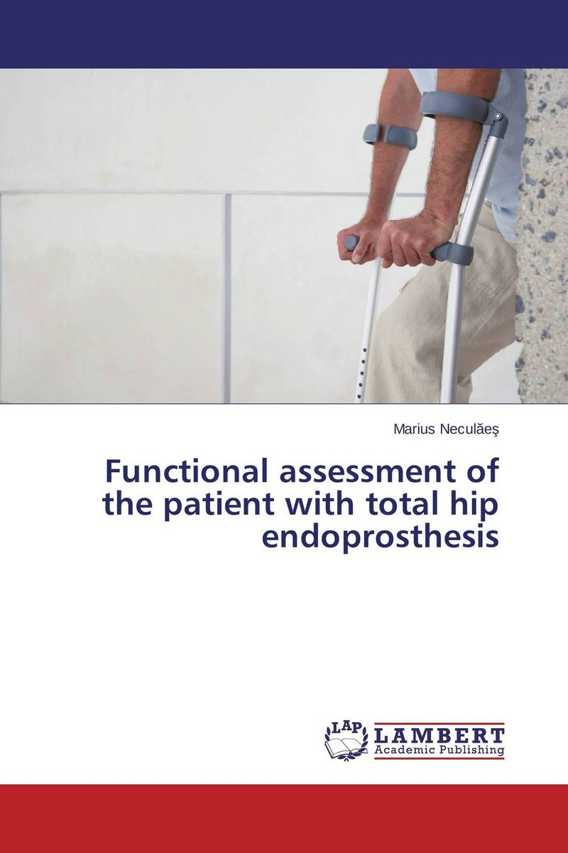 Functional assessment of the patient with total hip endoprosthesis case history of therapeutic patient manual