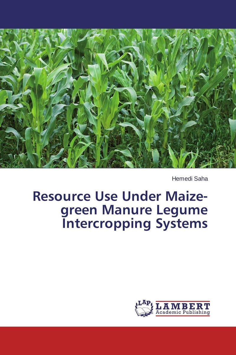 Resource Use Under Maize-green Manure Legume Intercropping Systems