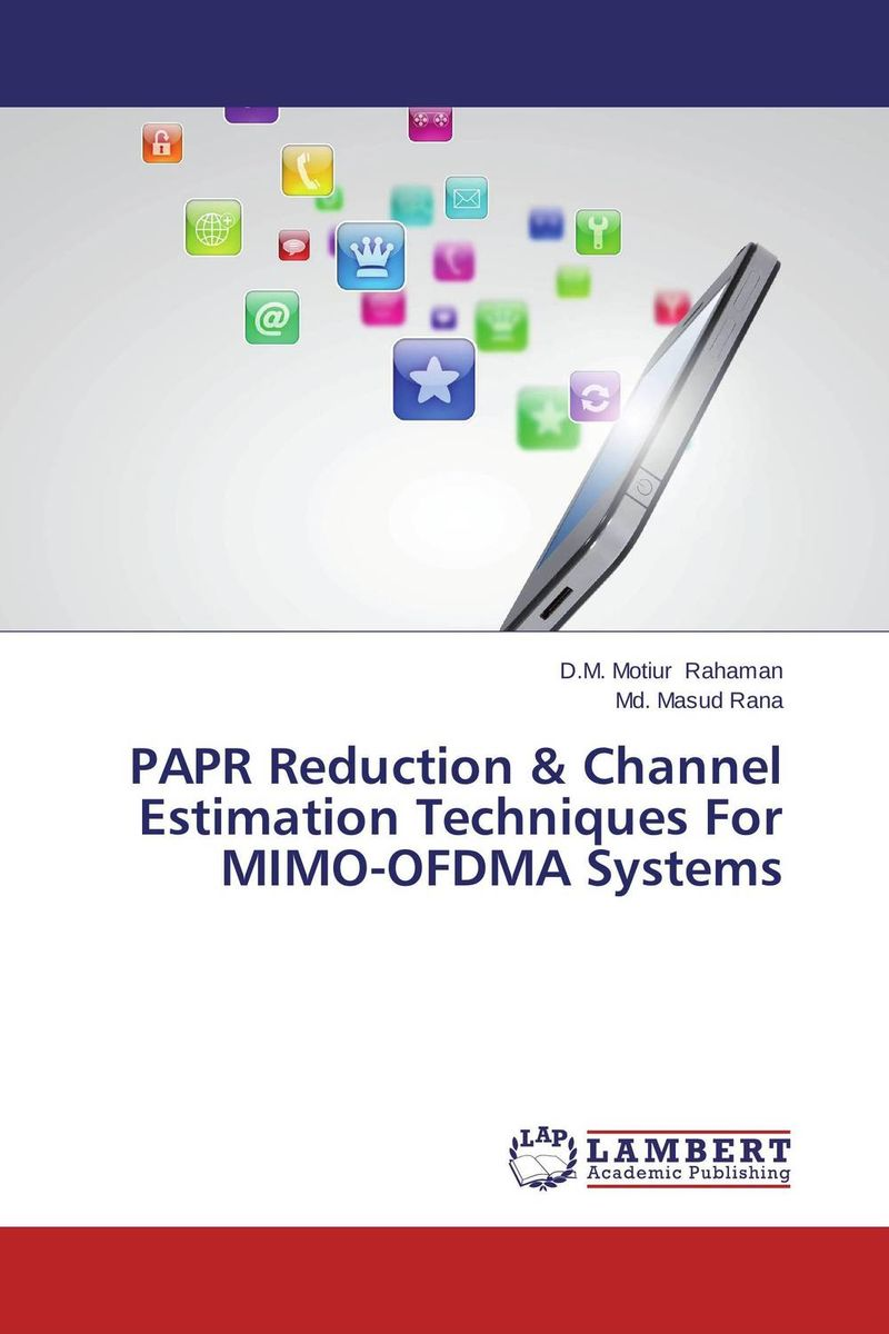 PAPR Reduction & Channel Estimation Techniques For MIMO-OFDMA Systems interference cancellation methods in mimo ofdm systems