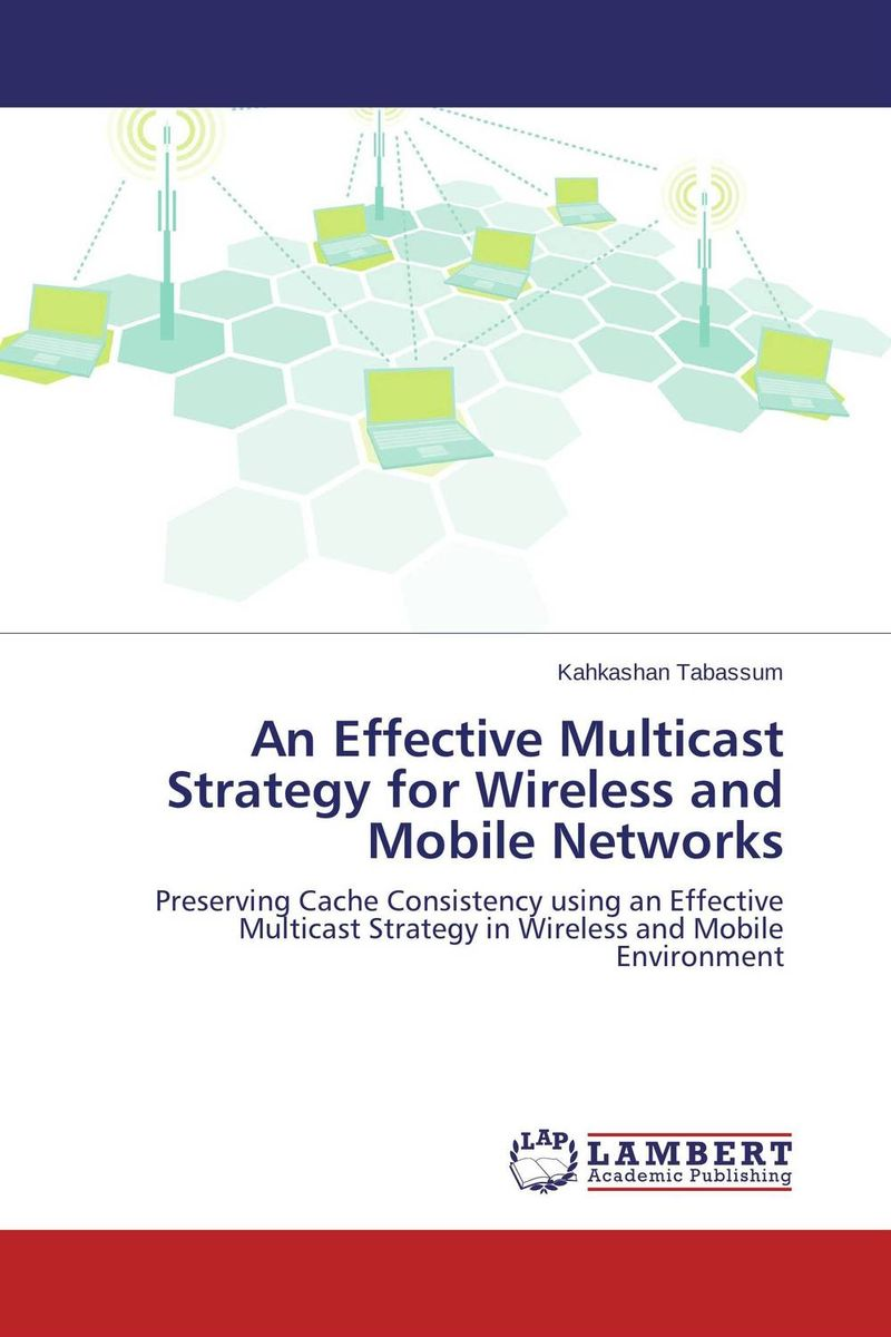 An Effective Multicast Strategy for Wireless and Mobile Networks