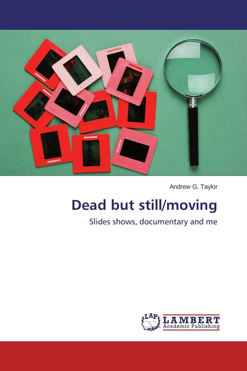 Dead but still/moving moving pictures
