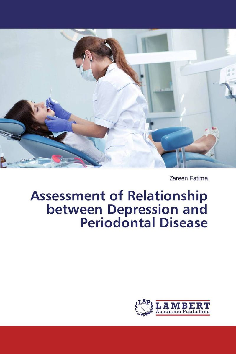 Assessment of Relationship between Depression and Periodontal Disease new arrival classification of periodontal diseases teeth model dental patient communication model process of periodontal disease