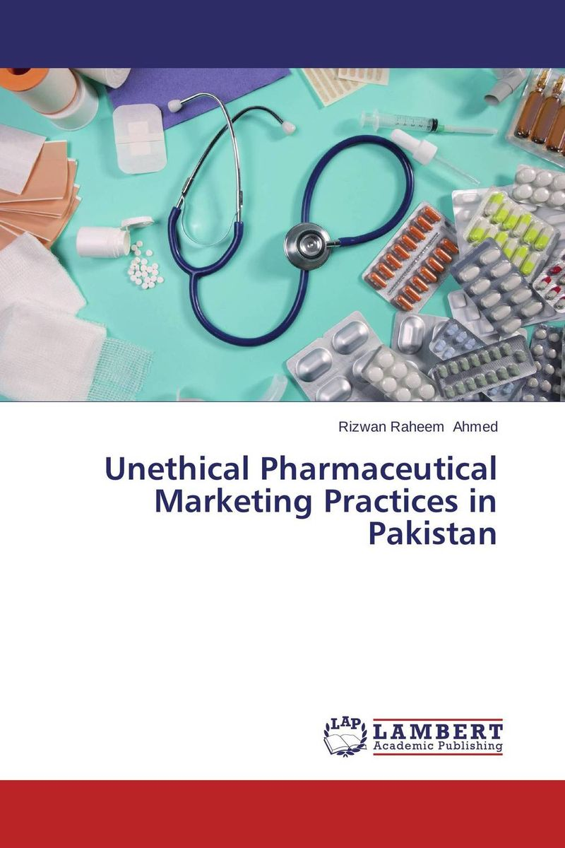 Unethical Pharmaceutical Marketing Practices in Pakistan