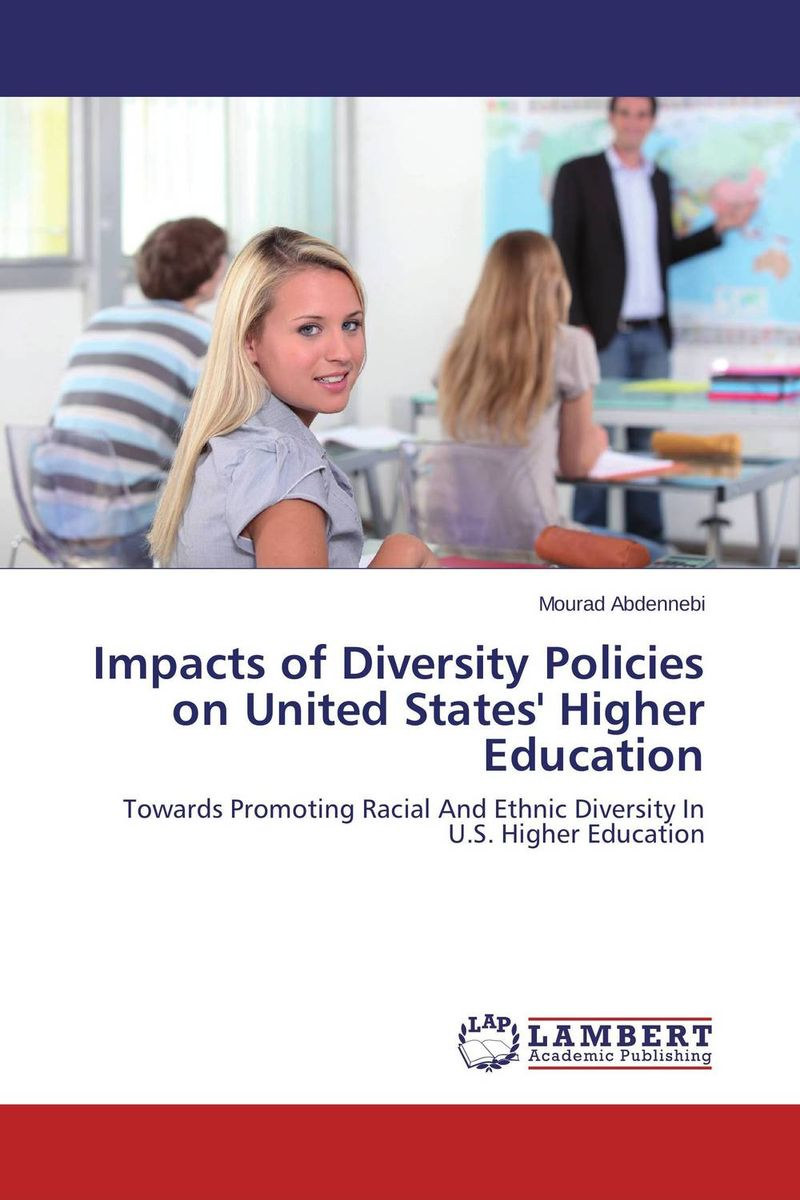 Impacts of Diversity Policies on United States' Higher Education