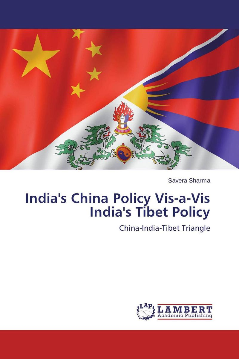 India's China Policy Vis-a-Vis India's Tibet Policy growth factors vis a vis healing of bones