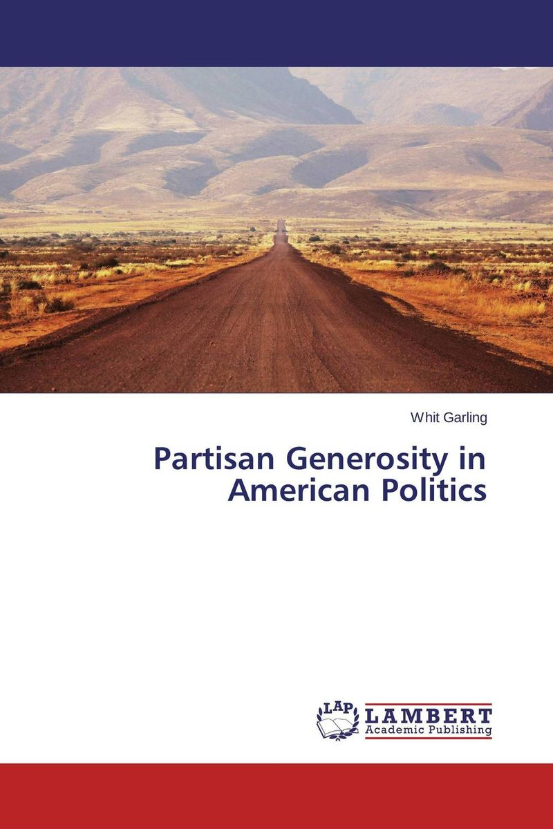 Partisan Generosity in American Politics reason ideology and politics