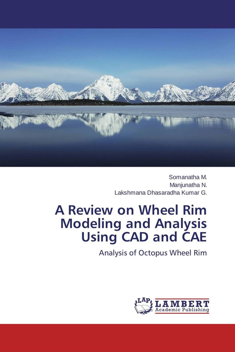 A Review on Wheel Rim Modeling and Analysis Using CAD and CAE hot rims all wheel tire cleaner