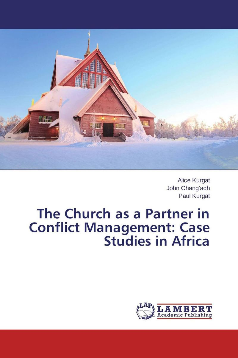 The Church as a Partner in Conflict Management: Case Studies in Africa james sagner working capital management applications and case studies