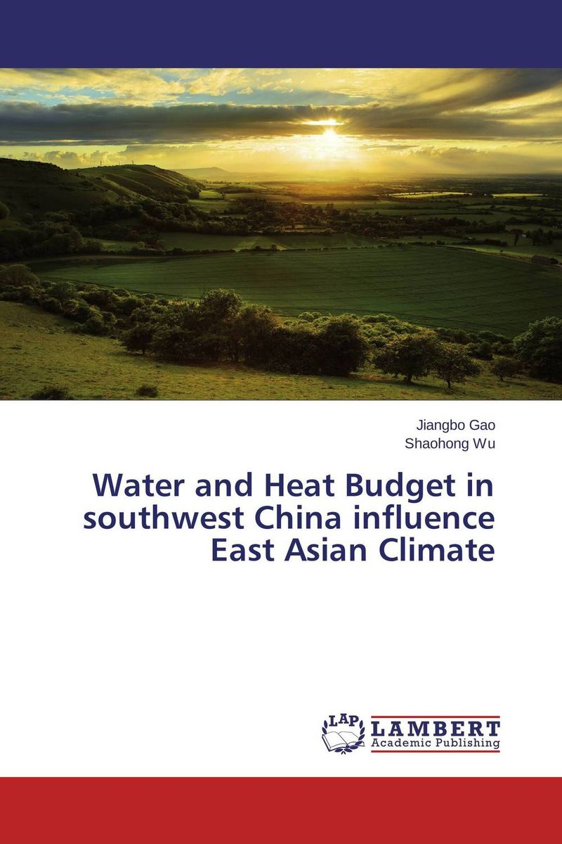 Water and Heat Budget in southwest China influence East Asian Climate amid the clouds and mist – china s colonization of guizhou 1200–1700