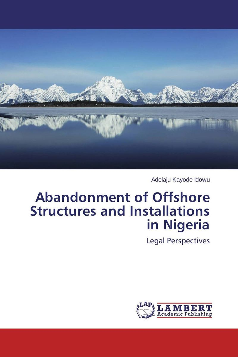 Abandonment of Offshore Structures and Installations in Nigeria