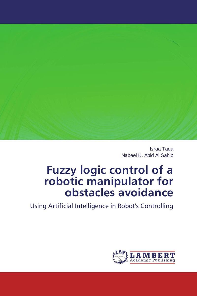 Fuzzy logic control of a robotic manipulator for obstacles avoidance peter stone layered learning in multiagent systems – a winning approach to robotic soccer