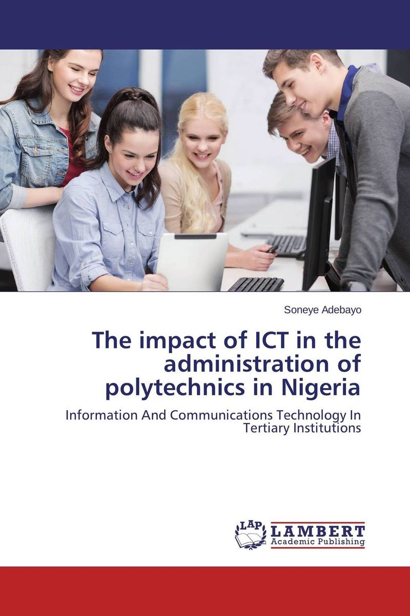 The impact of ICT in the administration of polytechnics in Nigeria impact of youth unemployment on crime rate in lagos state nigeria