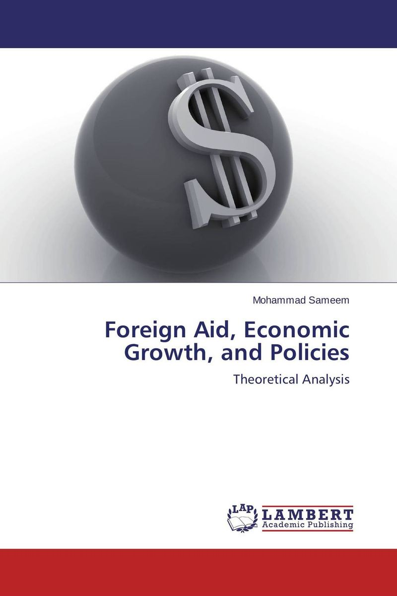 Foreign Aid, Economic Growth, and Policies foreign aid and social sector of pakistan