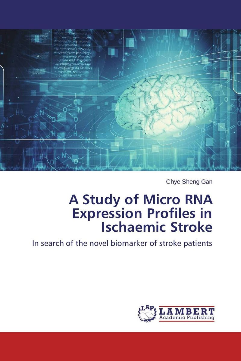 A Study of Micro RNA Expression Profiles in Ischaemic Stroke effect of plant extracts on rna expression profiles