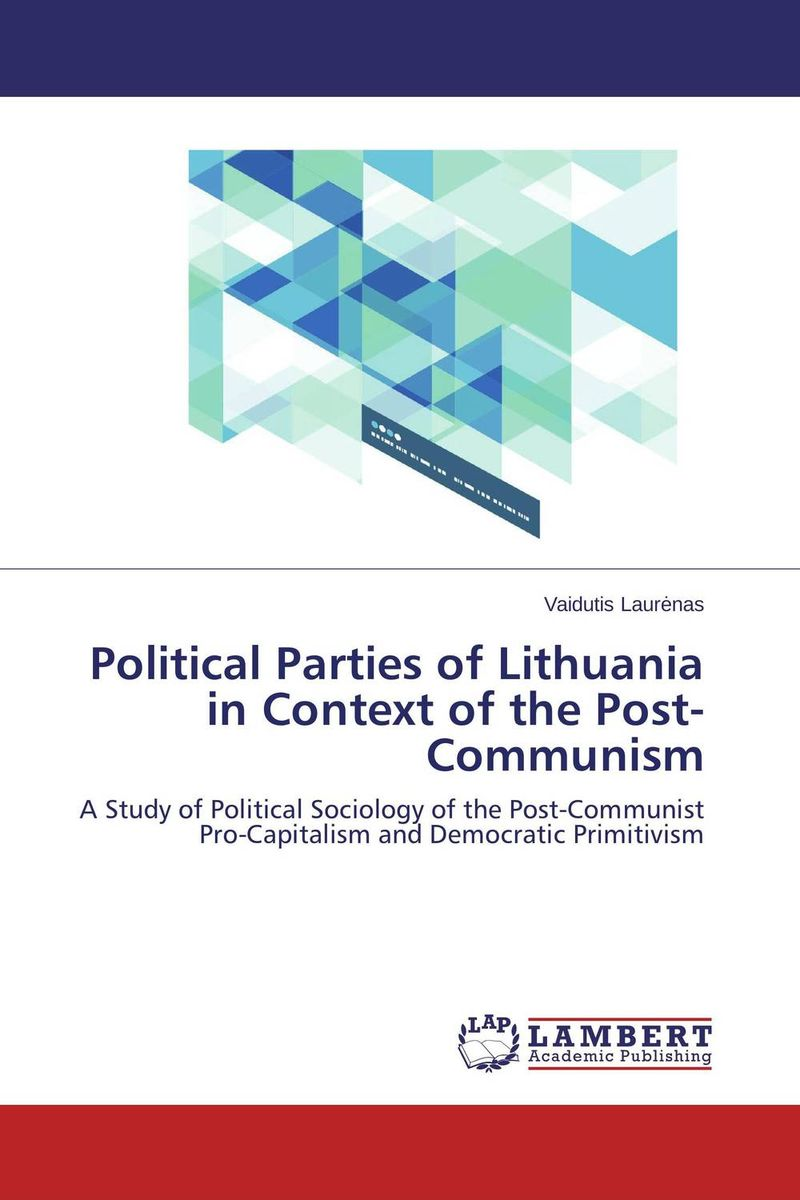 Political Parties of Lithuania in Context of the Post-Communism identity of political parties in albania