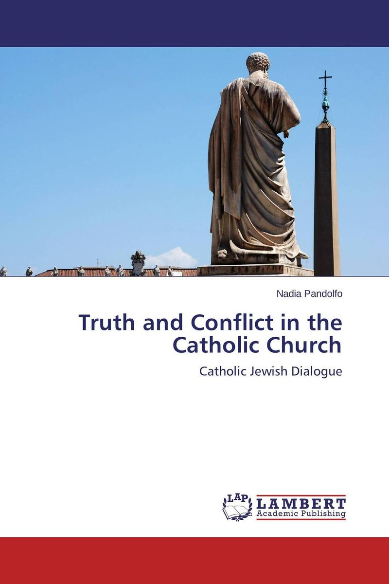 Truth and Conflict in the Catholic Church church conflict management in the nigerian baptist convention