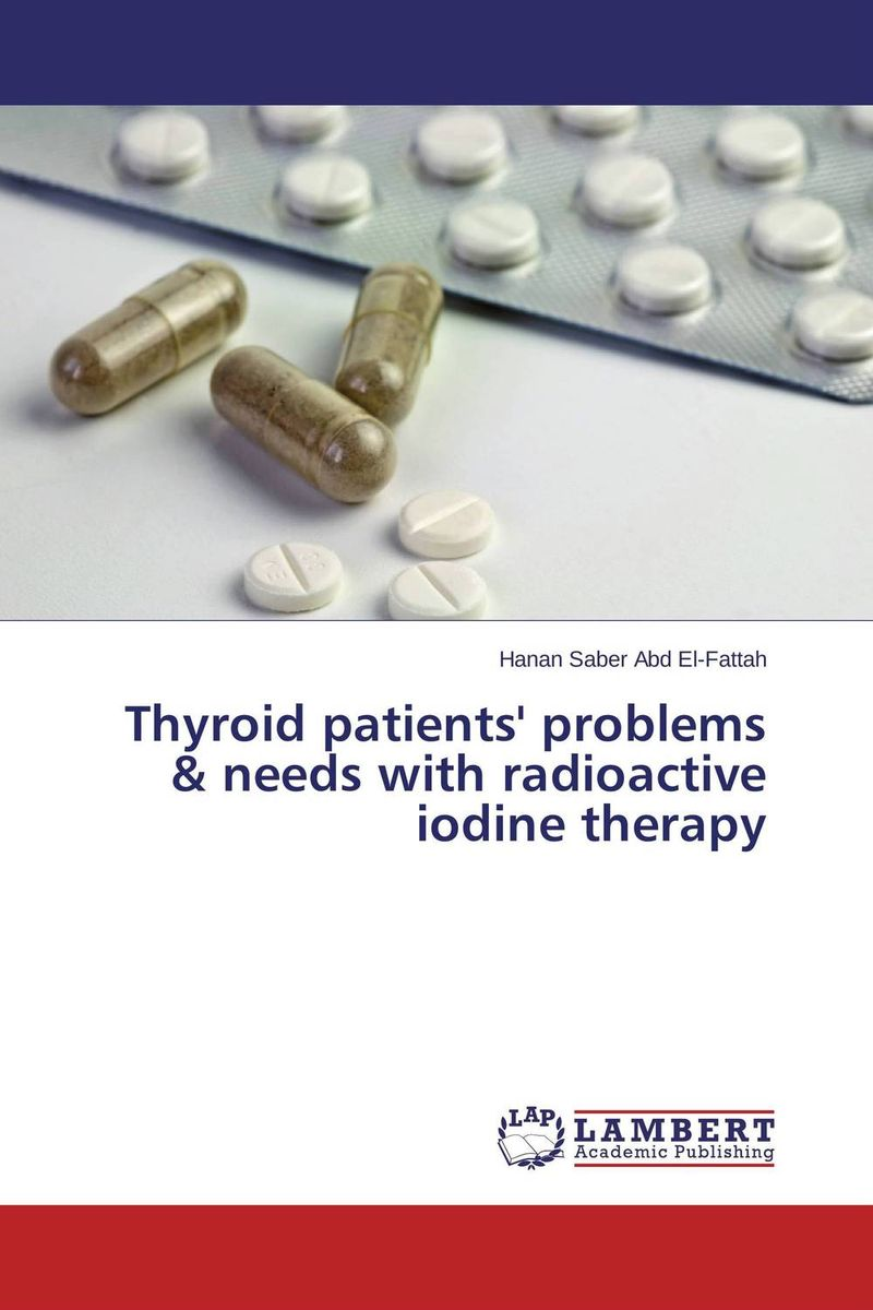 Thyroid patients' problems & needs with radioactive iodine therapy seduced by death – doctors patients