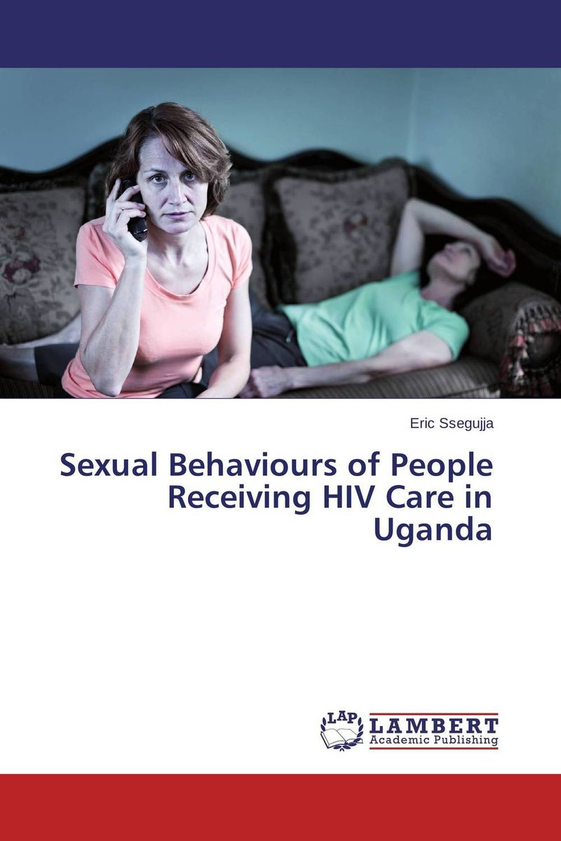 Sexual Behaviours of People Receiving HIV Care in Uganda gabriela dima experiences of young people leaving care