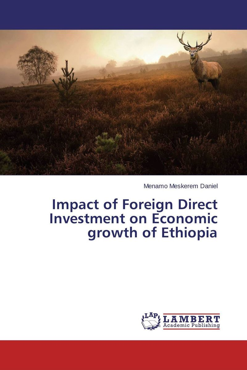 Impact of Foreign Direct Investment on Economic growth of Ethiopia impact of stock market performance indices on economic growth