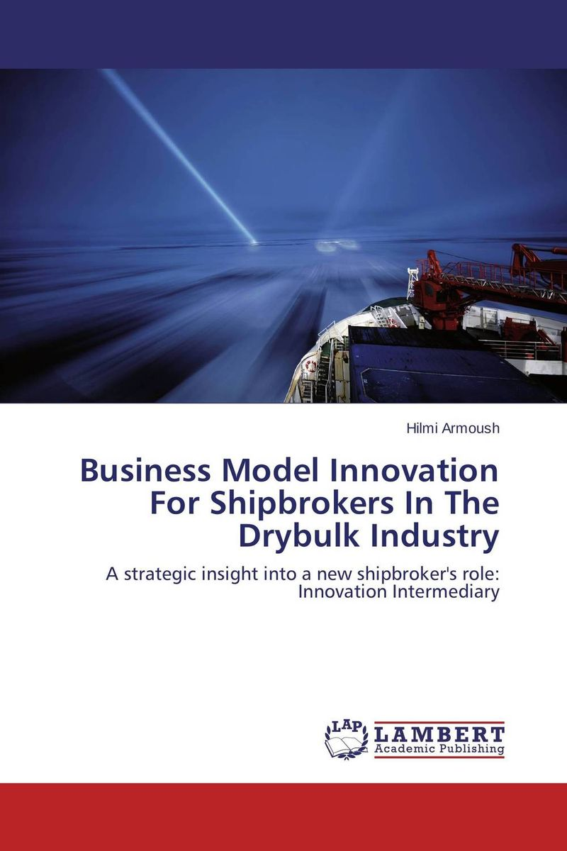 Business Model Innovation For Shipbrokers In The Drybulk Industry saul kaplan the business model innovation factory how to stay relevant when the world is changing