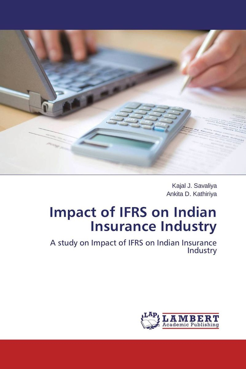 Impact of IFRS on Indian Insurance Industry financial performance analysis of general insurance companies in india