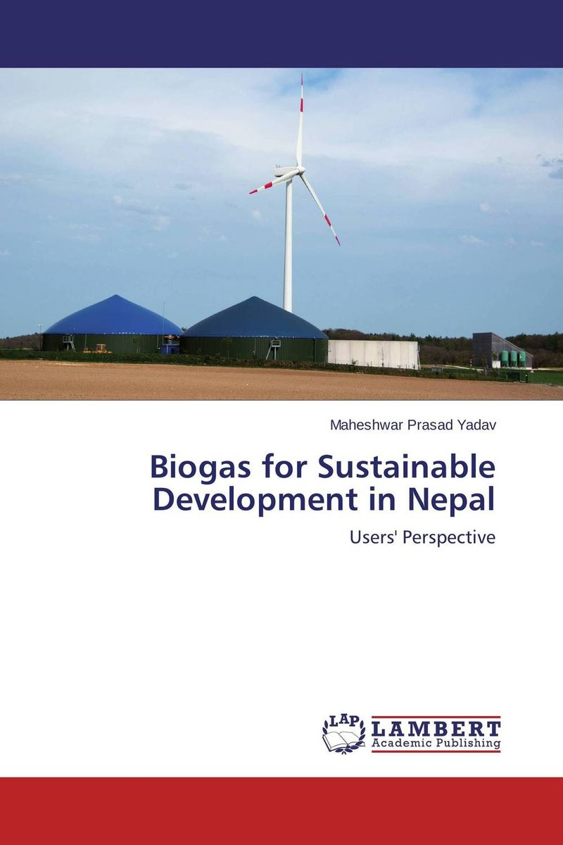Biogas for Sustainable Development in Nepal assessing the economic aspects of biogas plants
