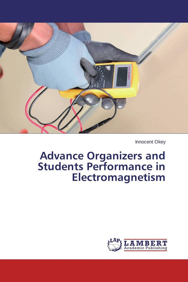 Advance Organizers and Students Performance in Electromagnetism tutorials on electromagnetism and its application