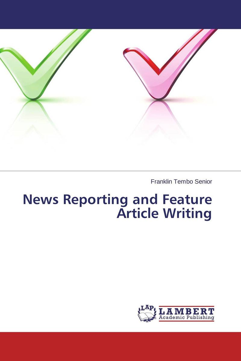 News Reporting and Feature Article Writing