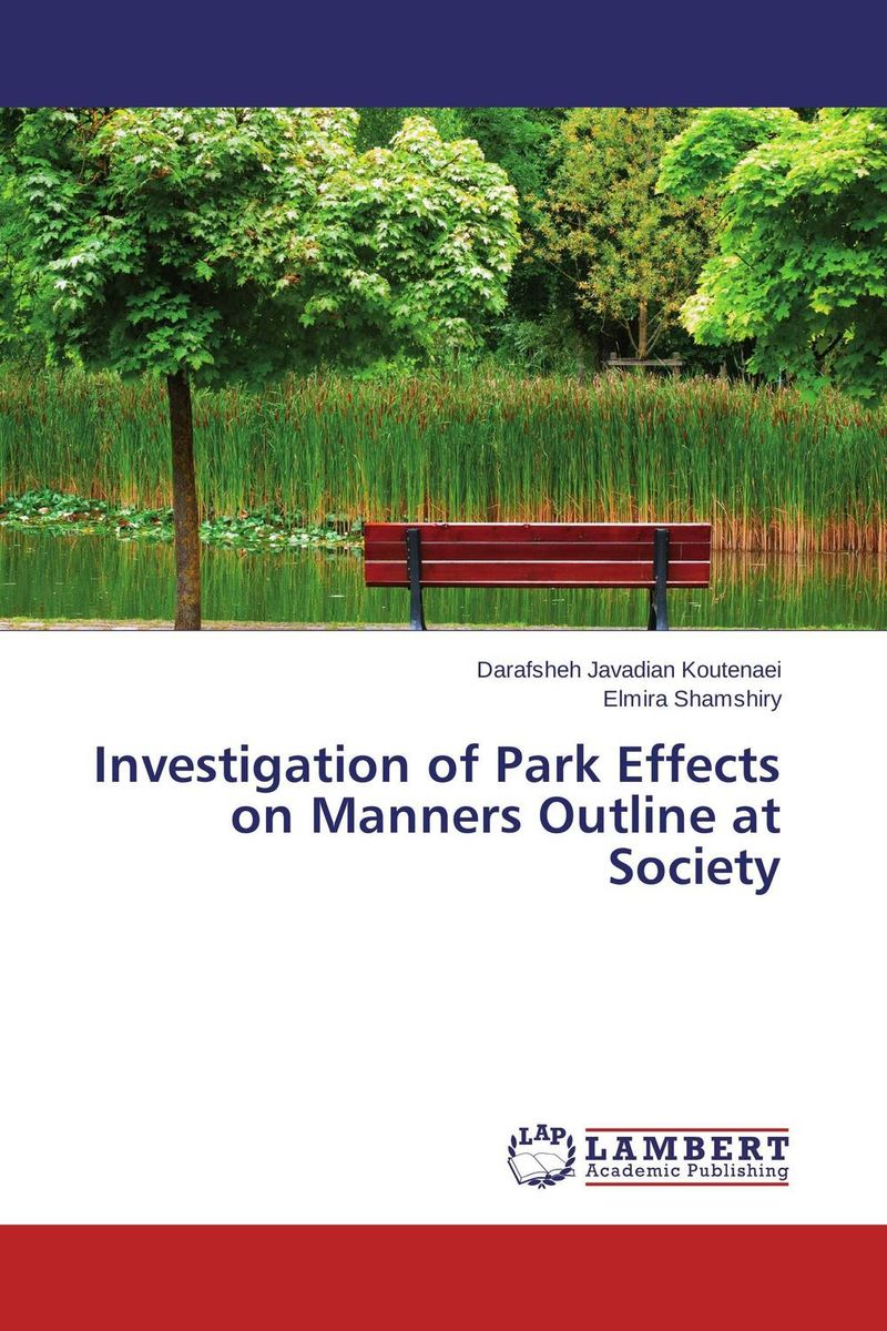 Investigation of Park Effects on Manners Outline at Society public parks – the key to livable communities