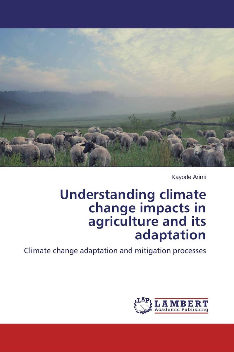 Understanding climate change impacts in agriculture and its adaptation joseph rudigi rukema understanding responses and resilience to climate change