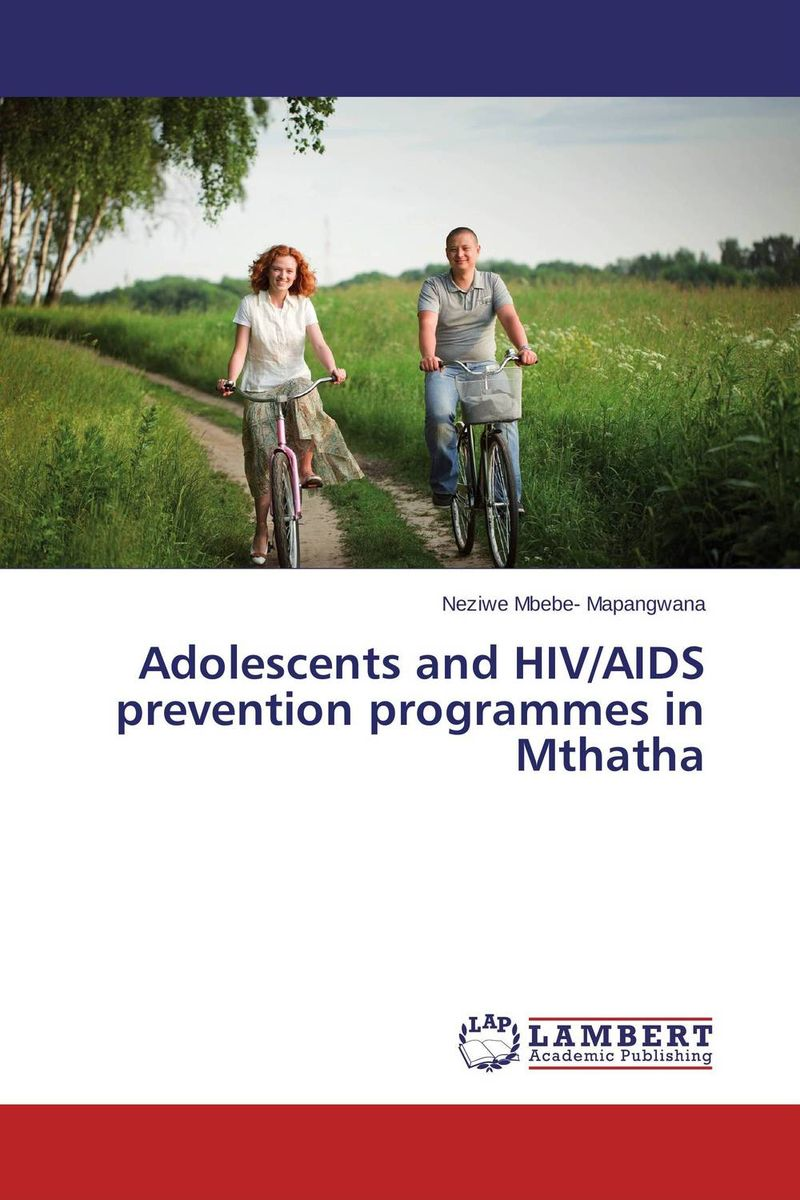 Adolescents and HIV/AIDS prevention programmes in Mthatha купить