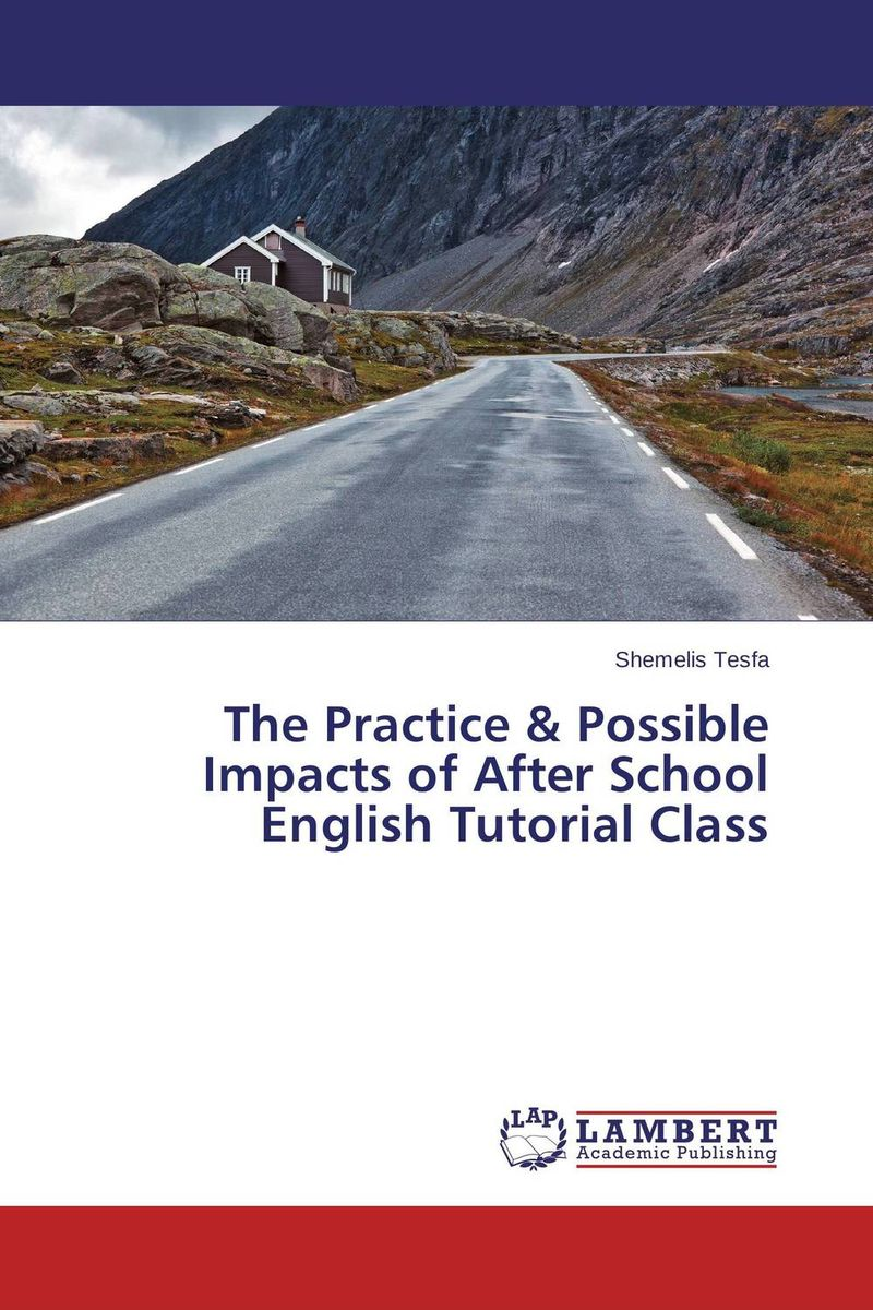 The Practice & Possible Impacts of After School English Tutorial Class