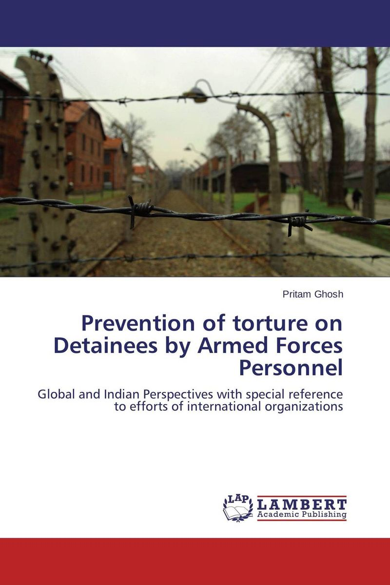 Prevention of torture on Detainees by Armed Forces Personnel on torture