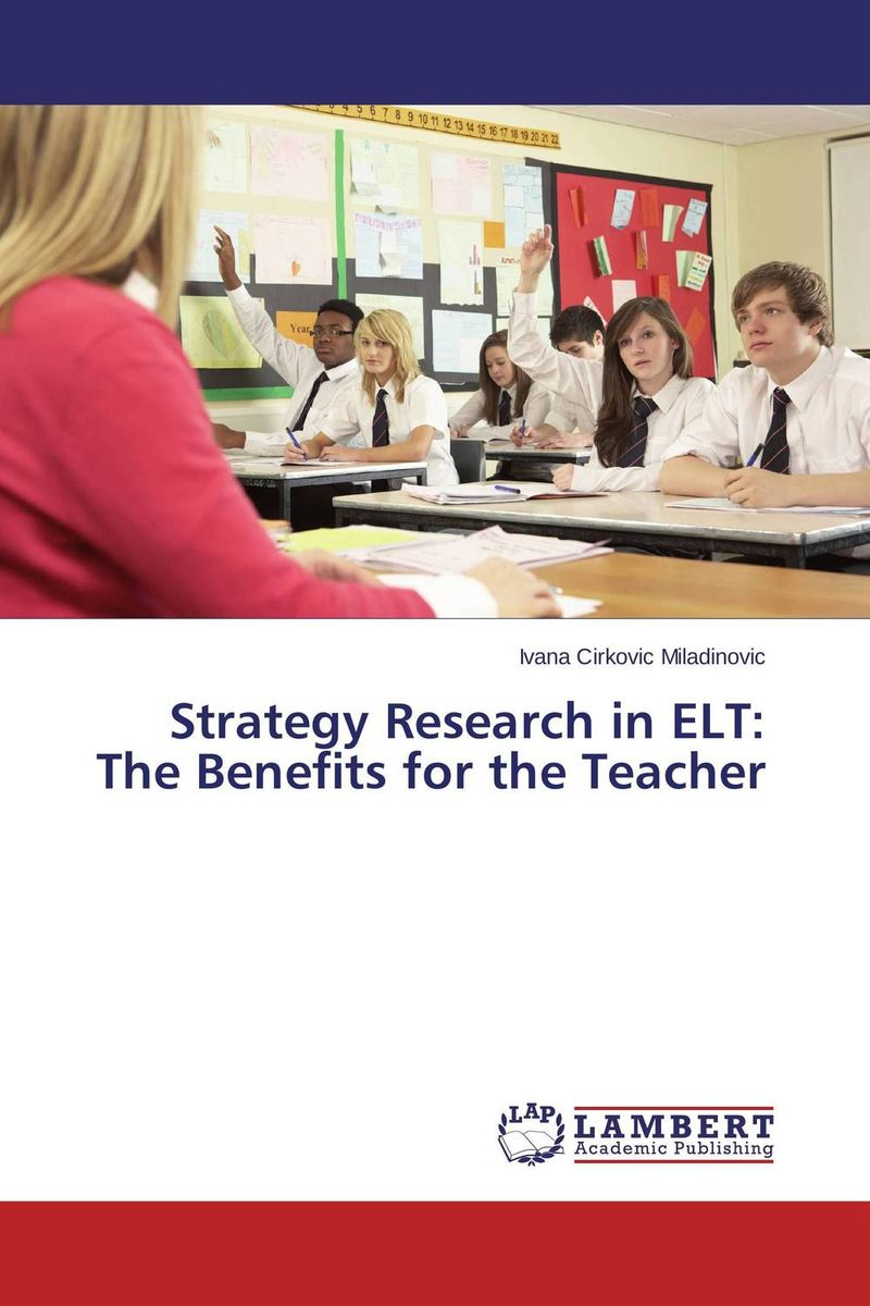 Strategy Research in ELT: The Benefits for the Teacher elt and development of communicative abilities of university students