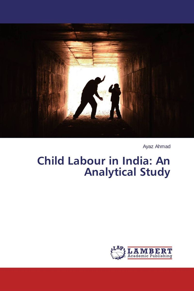 Child Labour in India: An Analytical Study child undernutrition in india