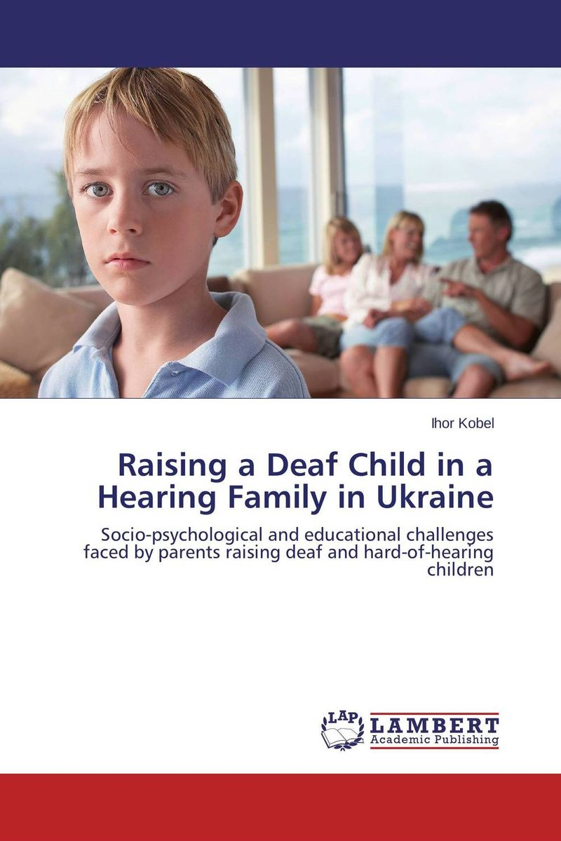 Raising a Deaf Child in a Hearing Family in Ukraine samuel richardson clarissa or the history of a young lady vol 8