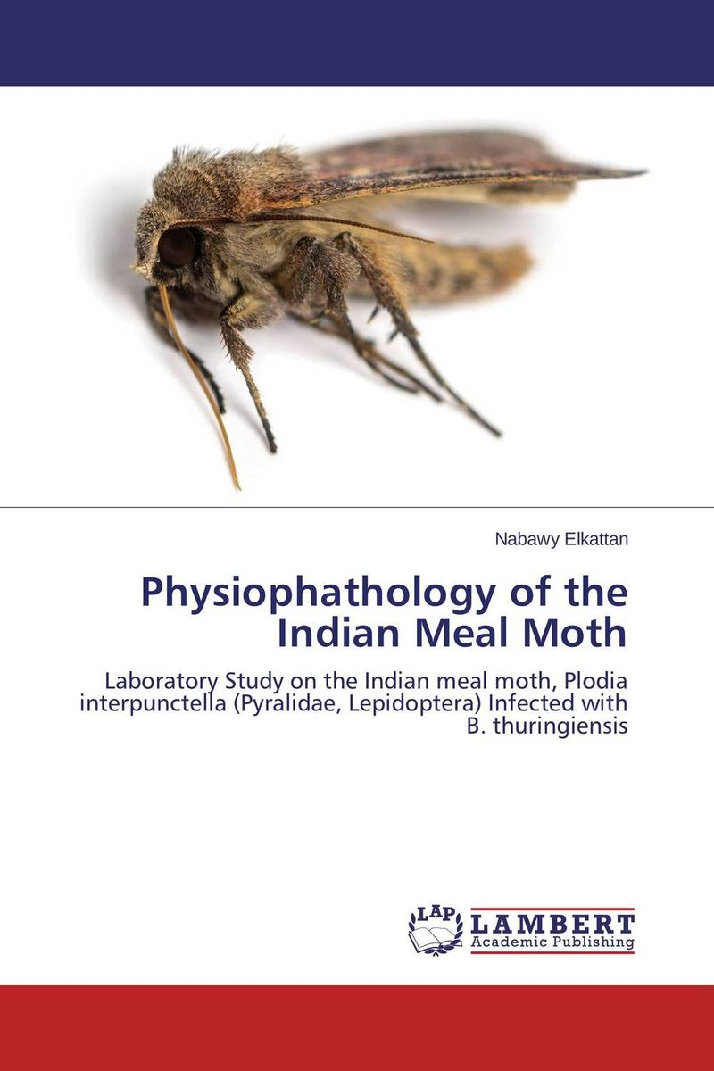Physiophathology of the Indian Meal Moth purnima sareen sundeep kumar and rakesh singh molecular and pathological characterization of slow rusting in wheat