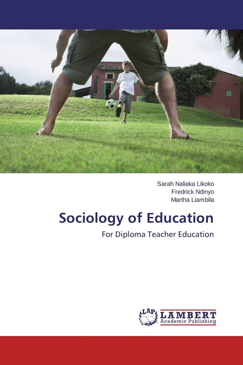 sociology of education The steinhardt school of culture, education and human development at new york university was founded in 1890 as the school of pedagogy as early as 1906, the school offered courses in sociology, taught by robert mcdougal, a ph.