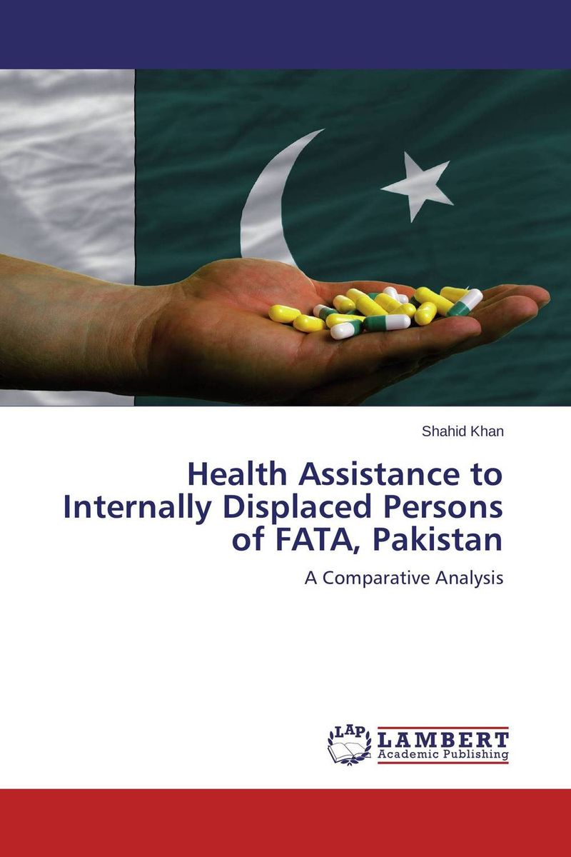 Health Assistance to Internally Displaced Persons of FATA, Pakistan belousov a security features of banknotes and other documents methods of authentication manual денежные билеты бланки ценных бумаг и документов