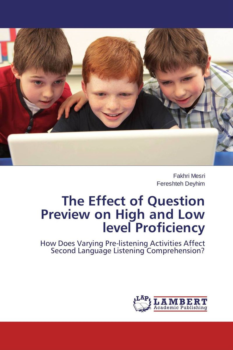 The Effect of Question Preview on High and Low level Proficiency a study on english language proficiency of efl learners in bangladesh
