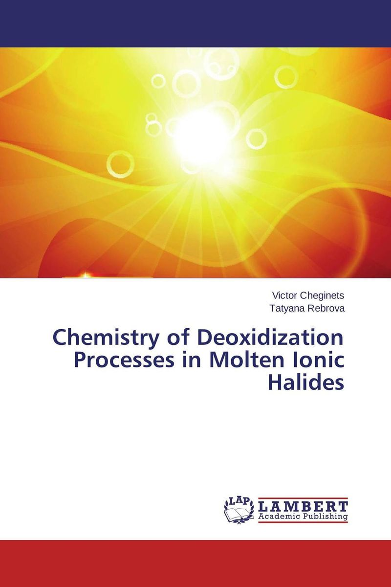 Chemistry of Deoxidization Processes in Molten Ionic Halides