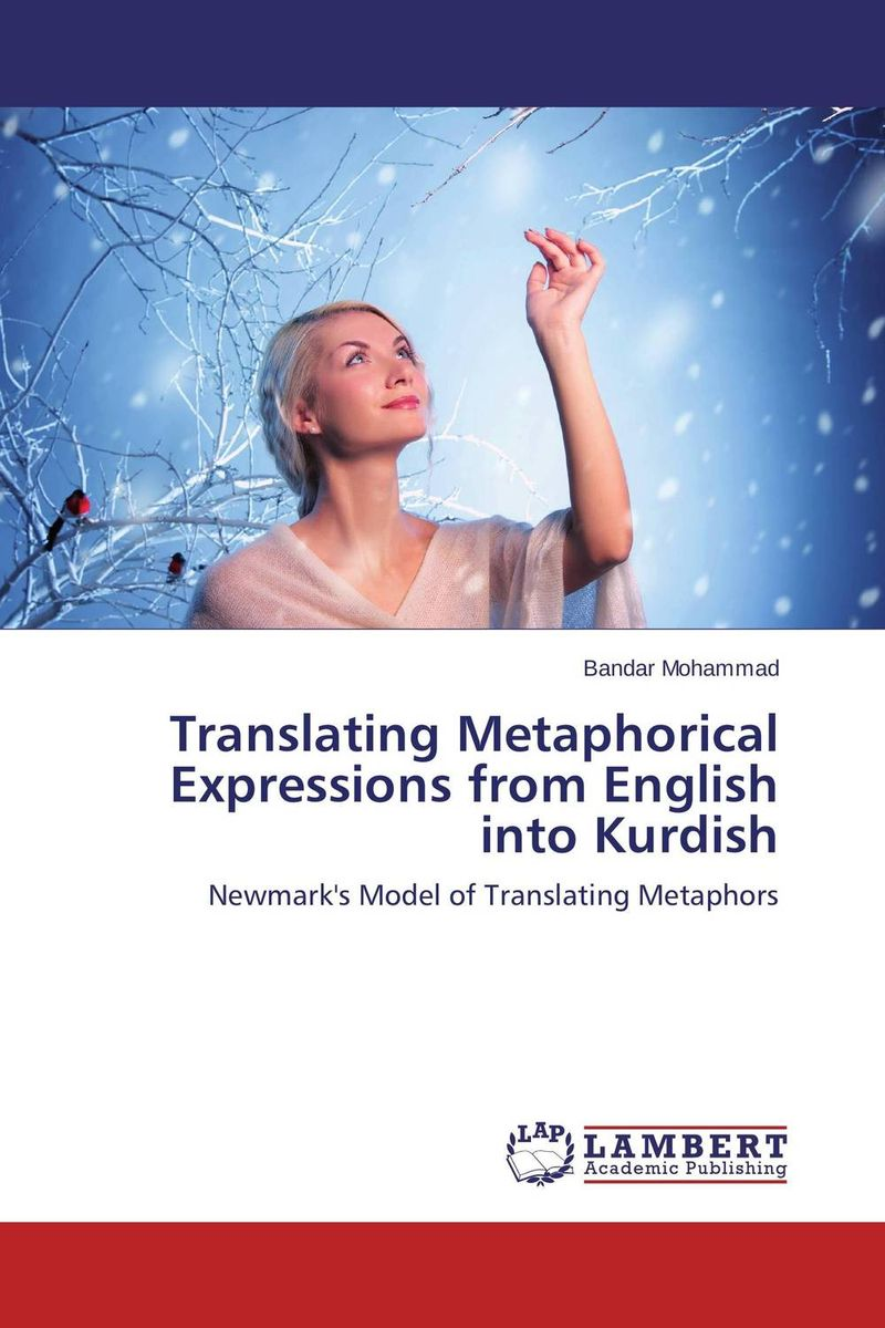 Translating Metaphorical Expressions from English into Kurdish the translation of figurative language