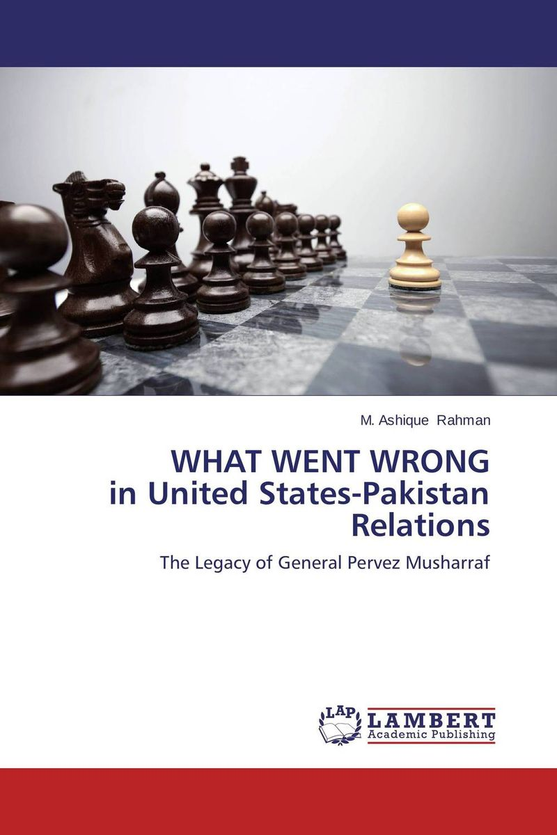 WHAT WENT WRONG in United States-Pakistan Relations