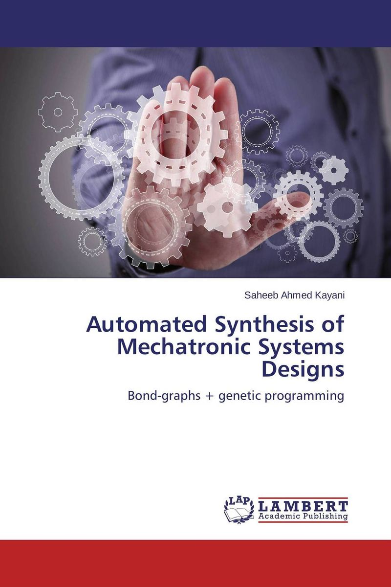 Automated Synthesis of Mechatronic Systems Designs ashok yadav r d askhedkar and s k choudhary synthesis and simulation of trolley for patient handling